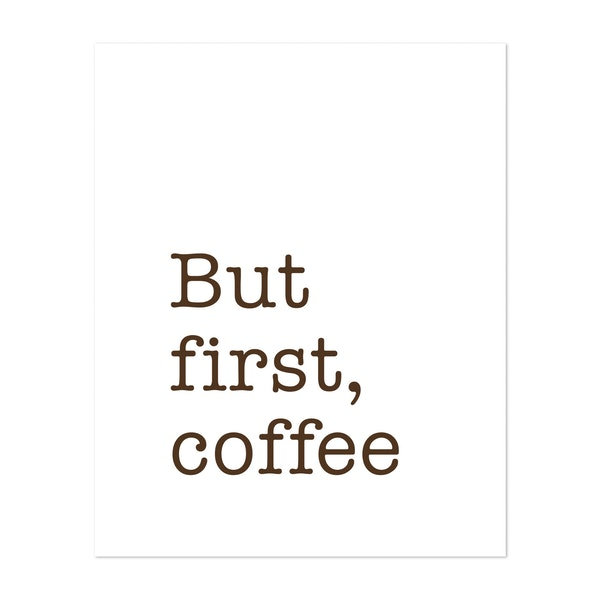 But first coffee by Nouveau Prints