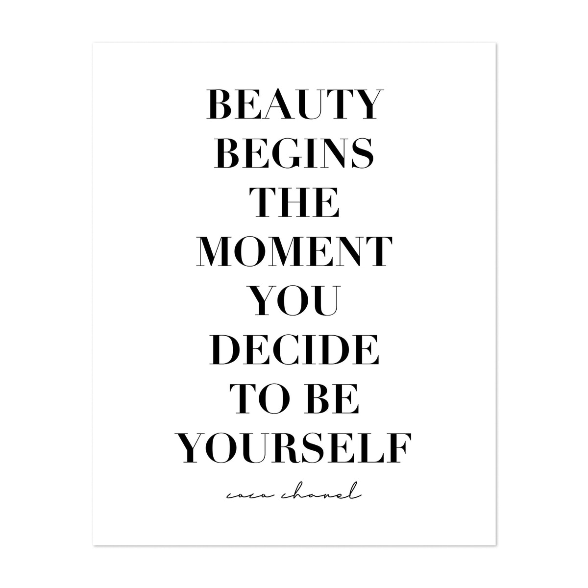 Beauty Begins the Moment You Decide to Be Yourself. -Coco Chanel Quote