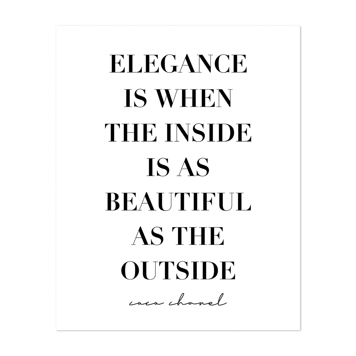 Elegance Is When the Inside Is As Beautiful As the Outside. -Coco Chanel Quote