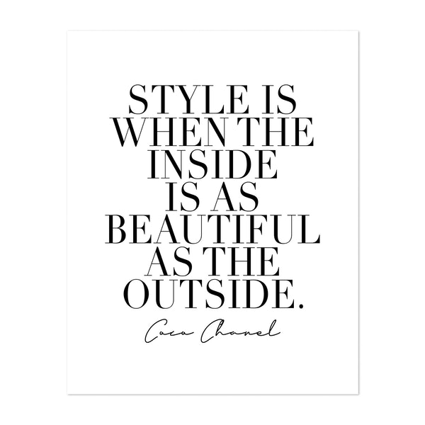 Style Is When the Inside Is As Beautiful As the Outside. -Coco Chanel Quote by Typologie Paper Co