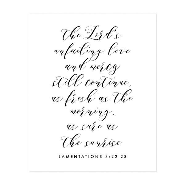 The Lord's Unfailing Love and Mercy Still Continue As Fresh As the Morning, As Sure As the Sunrise. -Lamentations 3,22-23 by Typologie Paper Co