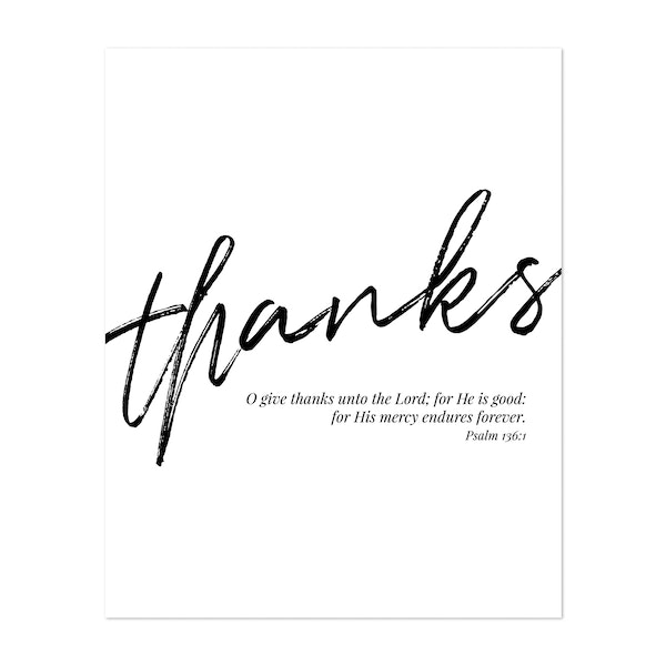 O Give Thanks Unto the Lord for He Is Good For His Mercy Endures Forever. -Psalm 136:1 by Typologie Paper Co