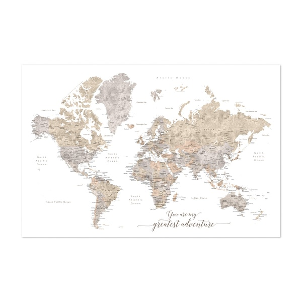 You are my Greatest Adventure, World Map in Taupe Watercolor by blursbyai
