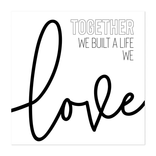 Together we built a life we love by Melanie Viola