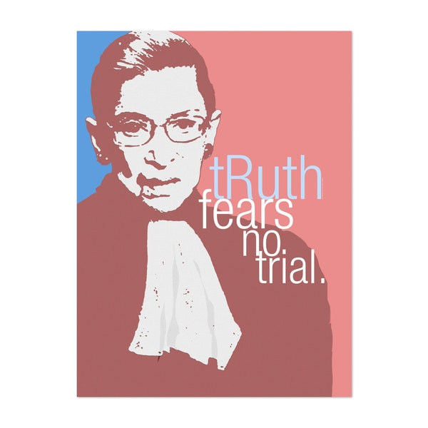 Ruth Bader Ginsberg - tRuth Fears No Trial -Feminist Art. by FanitsaArt