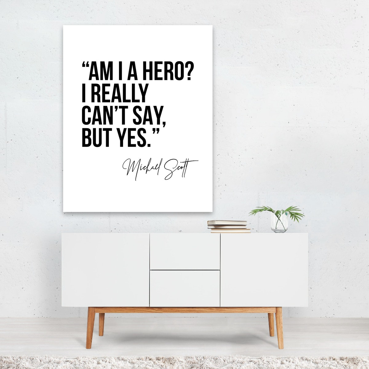 Am I A Hero? I Really Can't Say, but Yes. -Michael Scott Quote
