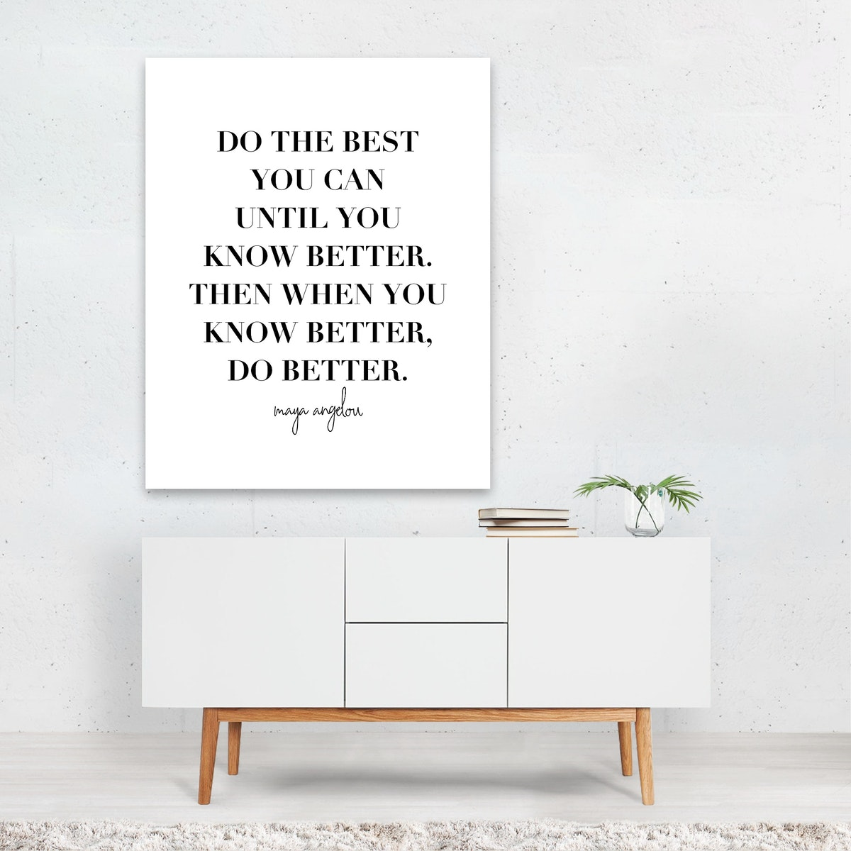 Do the Best You Can Until You Know Better. Then When You Know Better, Do Better. -Maya Angelou Quote
