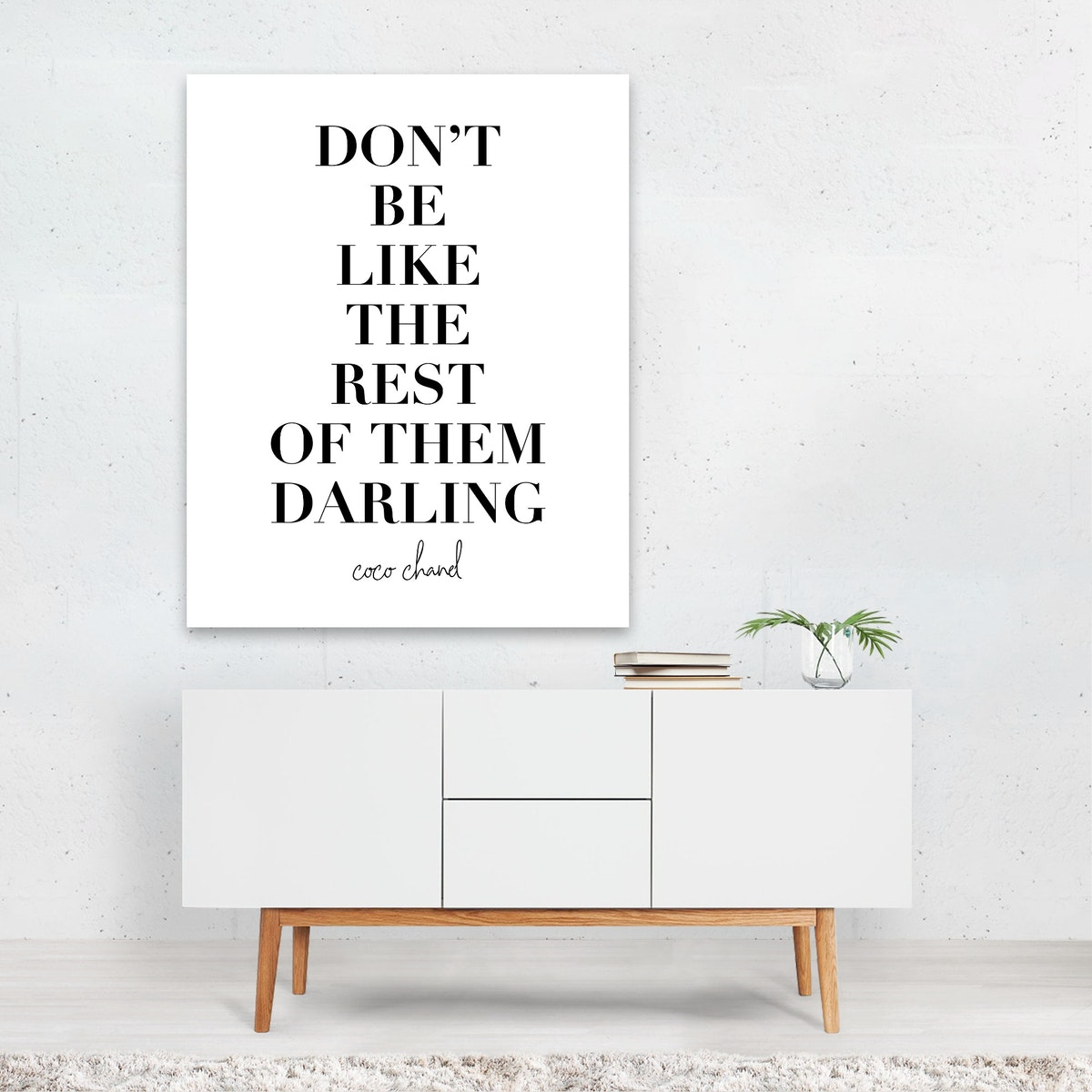 Don't Be Like the Rest of Them Darling. -Coco Chanel Quote
